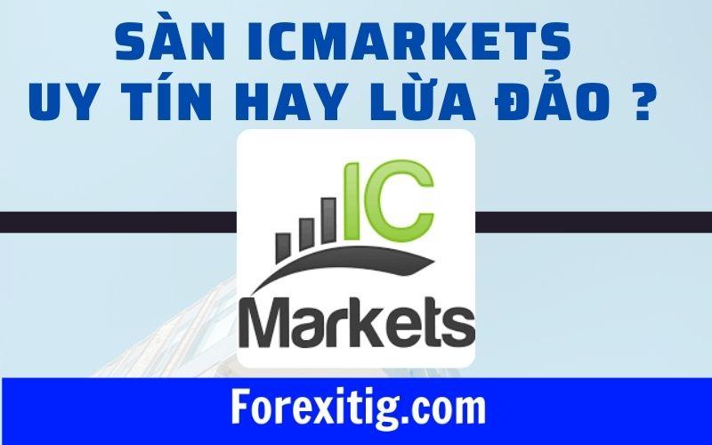 Sàn IC Markets uy tín hay lừa đảo