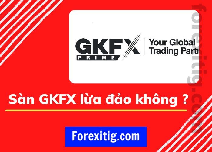 GKFX Prime lừa đảo trên diện rộng