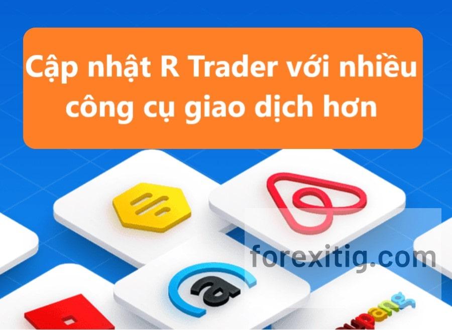 Cập nhật R Trader với nhiều công cụ giao dịch hơn