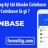 Coinbase là gì và Hướng dẫn đăng ký tài khoản Coinbase