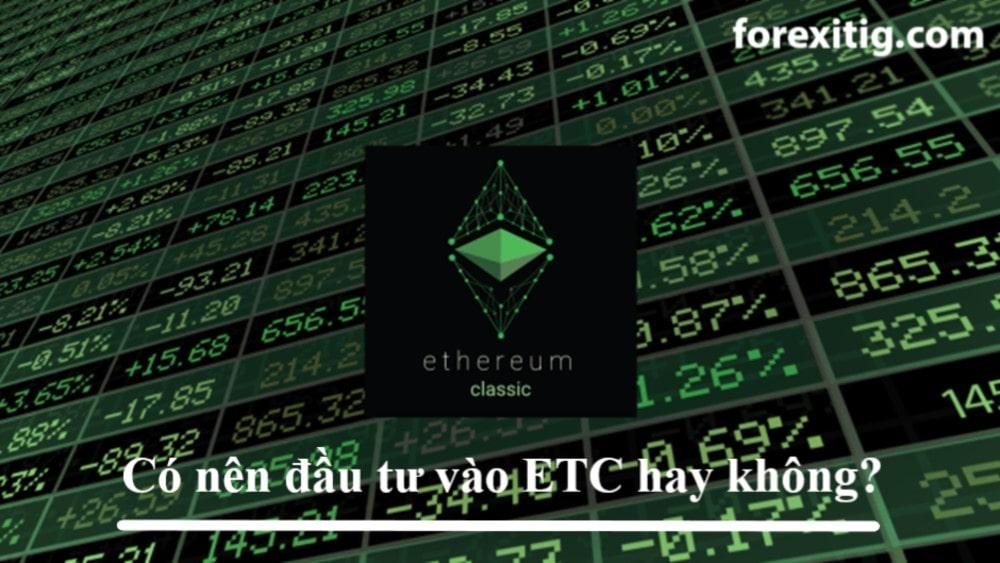 Có nên đầu tư vào ETC hay không
